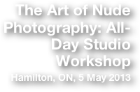 The Art of Nude Photography: All-Day Studio Workshop